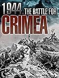 1944 The Battle For Crimea