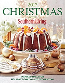 Christmas with southern living 2017 inspired ideas for holiday christmas with southern living 2017 inspired ideas for holiday cooking and decorating the editors of southern living 9780848752262 amazon books forumfinder Choice Image