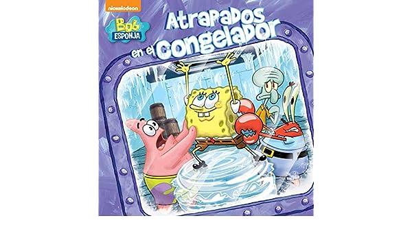 Atrapados en el congelador Bob Esponja. Primeras lecturas: Amazon ...