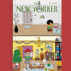 The New Yorker, December 15th 2014 (Ken Auletta, Tad Friend, Joan Acocella)
