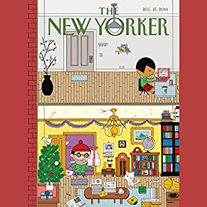 The New Yorker, December 15th 2014 (Ken Auletta, Tad Friend, Joan Acocella) Periodical