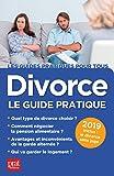 Divorce, le guide pratique 2019 (Les guides pratiques pour tous)