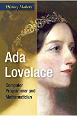 ADA Lovelace: Computer Programmer and Mathematician (History Makers) Library Binding
