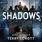 Shadows: The Game Is Life, Book 5 | Terry Schott