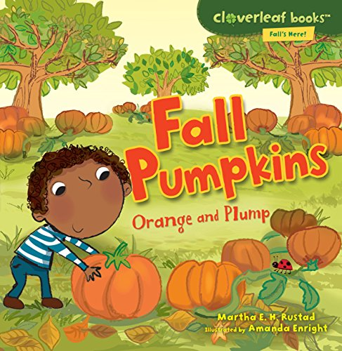 e and Plump (Cloverleaf Books: Fall's Here!) (First Jack O-lanterns)