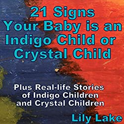 21 Signs Your Baby Is an Indigo Child or Crystal Child