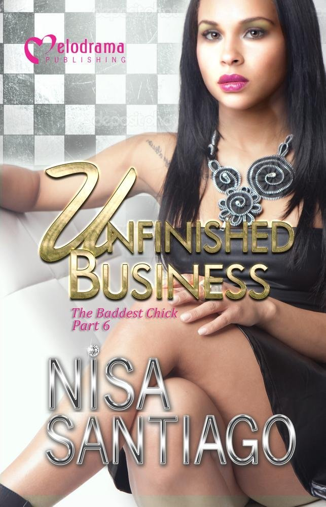 Download Unfinished Business - The Baddest Chick 6 pdf epub
