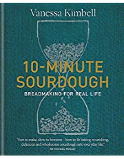 10-Minute Sourdough: Breadmaking for Real Life