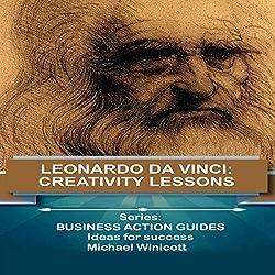 Leonardo Da Vinci: Creativity Lessons