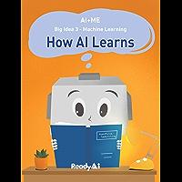 AI+Me: Big Idea 3 - Machine Learning: How AI Learns (English Edition)