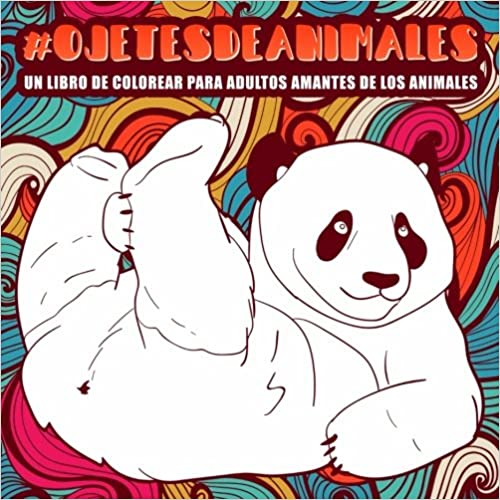 Ojetes De Animales : Un Libro De Colorear Para Adultos Amantes De Los Animales por Honey Badger Coloring epub