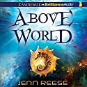 Above World Audiobook by Jenn Reese Narrated by Kate Rudd