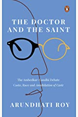The Doctor and the Saint: The Ambedkar-Gandhi Debate: Caste, Race and Annihilation of Caste Kindle Edition