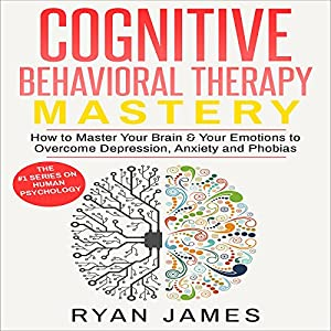 Cognitive Behavioral Therapy Mastery Audiobook