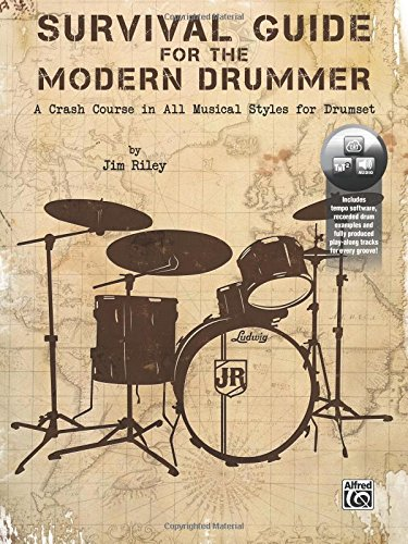 Survival Guide for the Modern Drummer: A Crash Course in All Musical Styles for Drumset, Book & Online ()