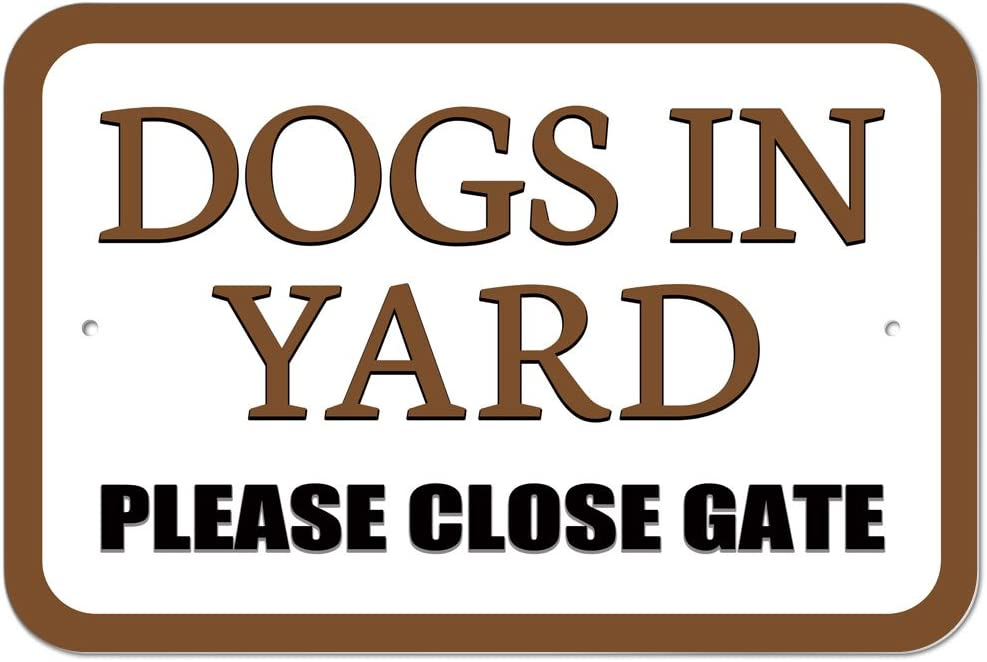 DOGS IN YARD Keep Gate Closed Aluminum Sign FREE SHIPPING