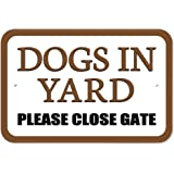 "Plastic Sign Dogs in Yard Please Close Gate Brown - 6"" x 9"" (15.3cm x 22.9cm)"