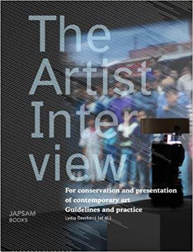 Book The Artist Interview - for Conservation and Preservation of Contemporary Art. Guidelines & Practice (2011-10-01)