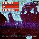 Dancing In Darkness - EBM Black Synth & Dark Beats