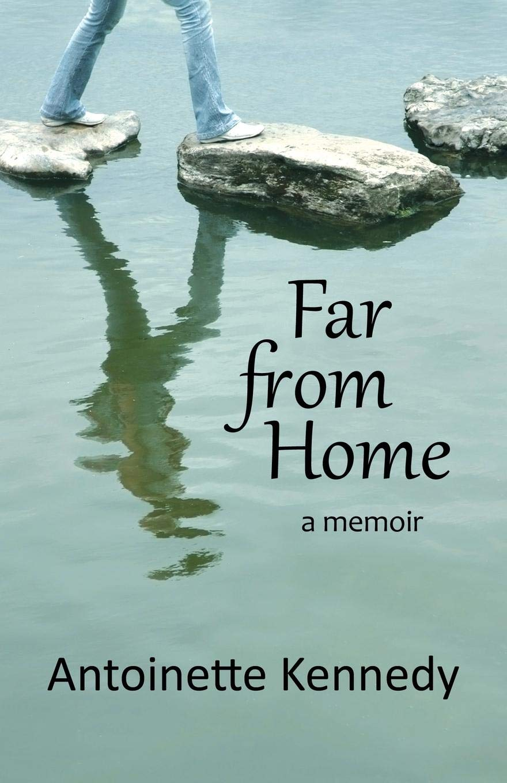 Far from Home: a memoir: Antoinette Kennedy: 9780999808900: Amazon ...
