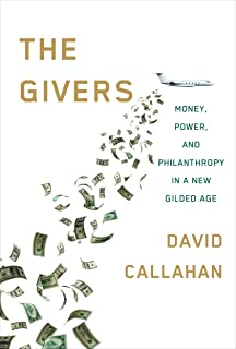 Philanthropy in america a comprehensive historical encyclopedia the givers wealth power and philanthropy in a new gilded age fandeluxe Choice Image