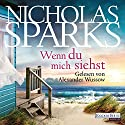 Wenn du mich siehst Audiobook by Nicholas Sparks Narrated by Alexander Wussow