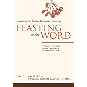 Feasting on the Word: Year B, Volume 1: Advent through Transfiguration (Feasting on the Word: Year B volume)