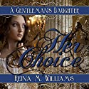 A Gentleman's Daughter: Her Choice: A Gentleman's Daughter, Volume 1 Audiobook by Reina M. Williams Narrated by Caprisha Page