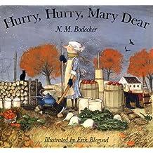 Hurry Hurry Mary Dear