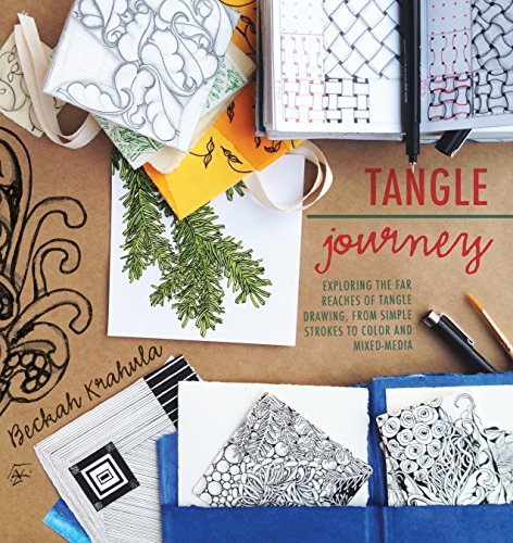 oring the Far Reaches of Tangle Drawing, from Simple Strokes to Color and Mixed Media ()