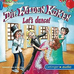 Let's dance! (Die Wilden Küken 10) Hörbuch