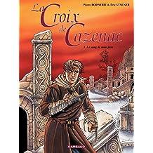La Croix de Cazenac - Tome 3 - Sang de mon père (Le)
