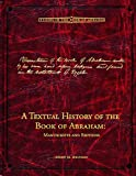A Textual History of the Book of Abraham: Manuscripts and Editions (Brigham Young University - Studies in the Book of Abraham)