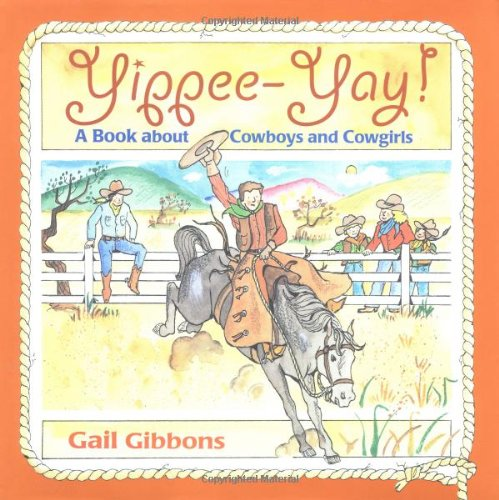 Yippee-Yay!: A Book About Cowboys and Cowgirls
