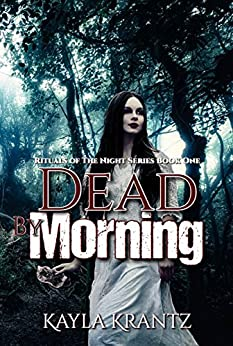 Dead by Morning (Rituals of the Night Book 1) by [Krantz, Kayla]