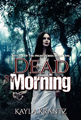 Dead by Morning (Rituals of the Night Book 1)