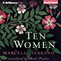 Ten Women Audiobook by Marcela Serrano, Beth Fowler (translator) Narrated by Marisol Ramirez