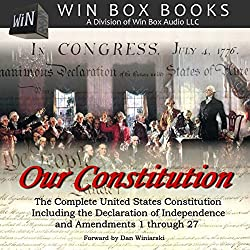 Our Constitution: The Complete United States Constitution