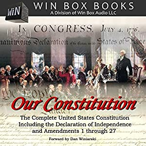 Our Constitution: The Complete United States Constitution Audiobook