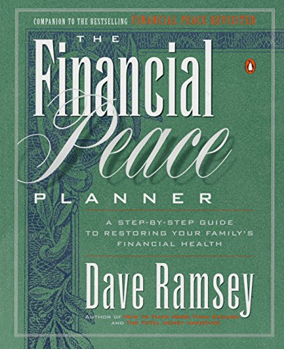 The Financial Peace Planner: A Step-by-Step Guide to Restoring Your Family's Financial ()