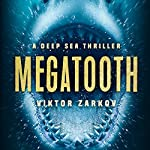 Megatooth: A Deep Sea Thriller | Viktor Zarkov