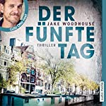 Der fünfte Tag (Inspector Rykel 1) | Jake Woodhouse
