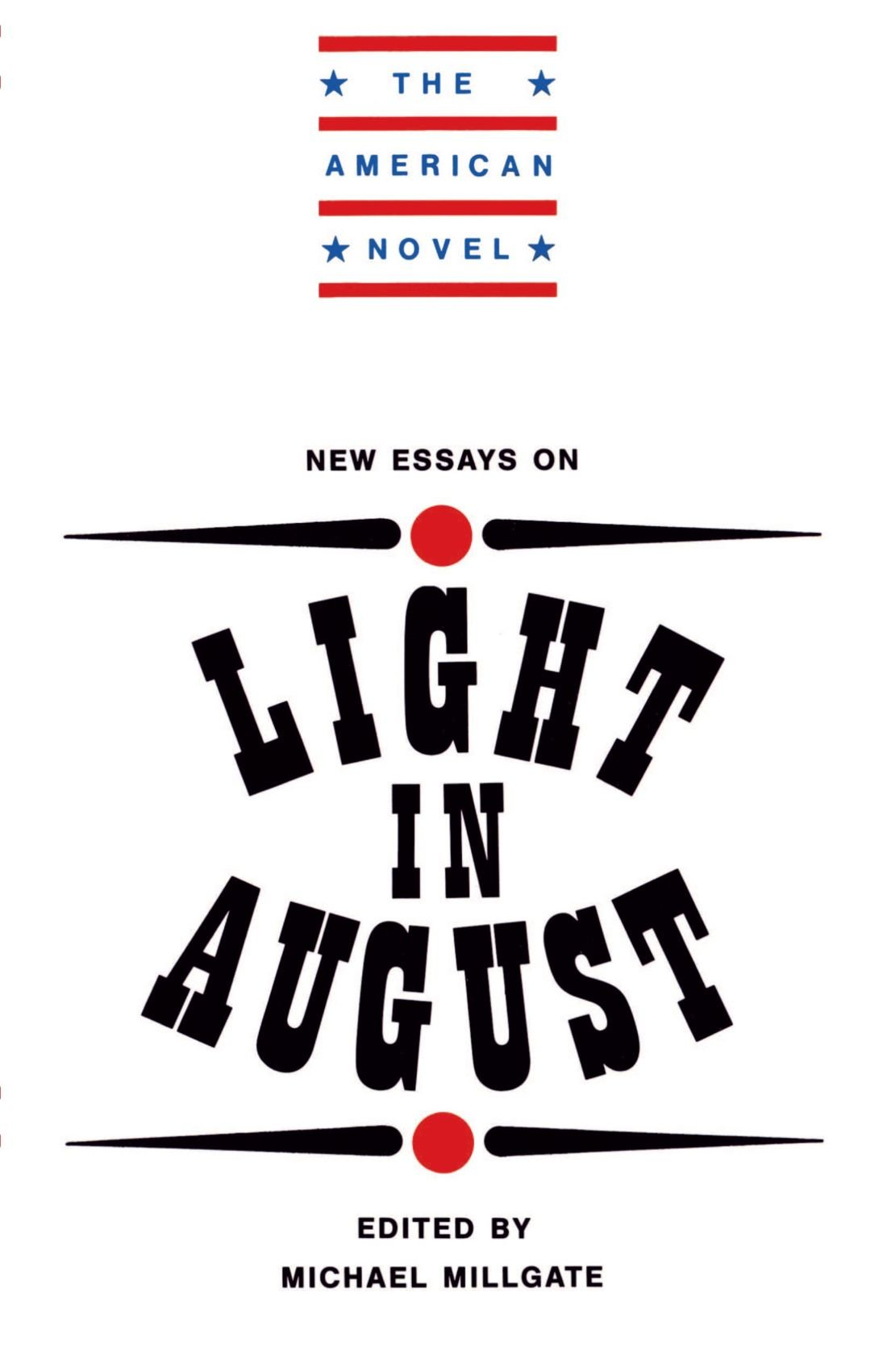 new essays on light in august millgate michael