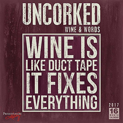 Uncorked Wine & Words Primitives by Kathy 2017 Wall Calendar