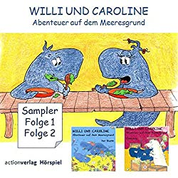 Willi und Caroline. Teil 1 und 2