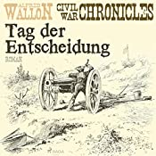 Tag der Entscheidung (Civil War Chronical 3) | Alfred Wallon
