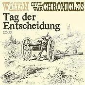 Tag der Entscheidung (Civil War Chronical 3) | Alfred Wallon