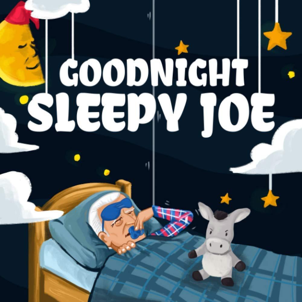 Goodnight, Sleepy Joe: Teter, Fabian: 9798697123065: Amazon.com: Books
