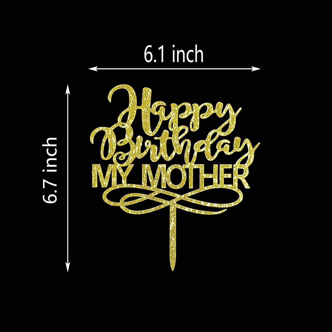 Happy Birthday MY MOTHER Cake Topper Gold Glitter Acrylic Mother//Mom Birthday Party Decoration Happy Mothers Day Party Decoration