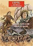 Epte T03 Deux Guillaume pour un Duche